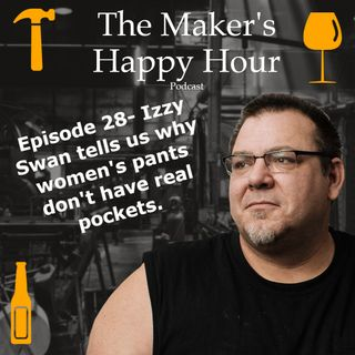 Episode 28- Izzy Swan tells us why women's pants don't have real pockets.
