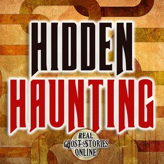 Hidden Haunting | Ghosts, Paranormal, Supernatural