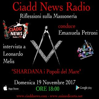 "N° 30 – RIFL. SULLA MASSONERIA – conduce Emanuela Petroni – Ospiti: – Leonardo Melis - ""SHARDANA i Popoli del Mare"""