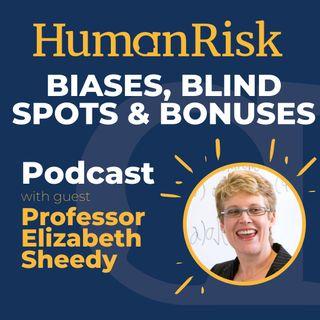 Professor Elizabeth Sheedy on Biases, Blindspots & Bonuses