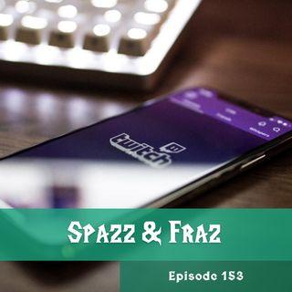 FC 153: Spazz & Fraz