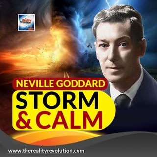 Neville Goddard The Storm And The Calm