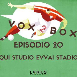 Episodio 20 - Qui Studio Evvai Stadio