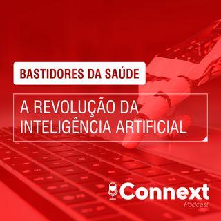 Bastidores da Saúde #5 - A Revolução da inteligência artificial