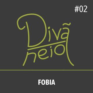 02 - Fobia