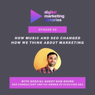 Ep 3: Music and SEO Changed How I Think About Marketing – Interview with Dan Shure