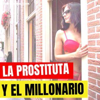 LA PROST1TUTA Y EL MILLONARIO - Historias de Superacion Personal - Episodio 61