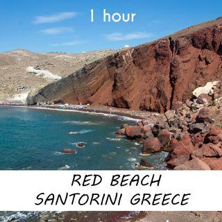 Red Beach, Santorini , Greece   1 hour RIVER Sound Podcast   White Noise   ASMR sounds for deep Sleep   Relax   Meditation   Colicky