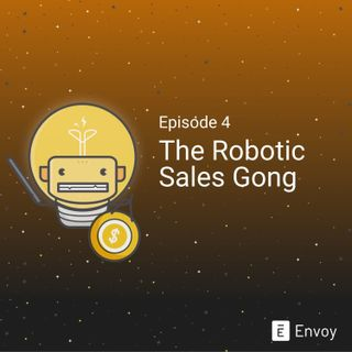 #4 - The Robotic Sales Gong