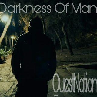 The Quest 8. The Darkness Of Man