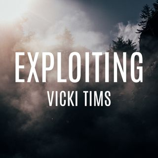 Exploiting Vicki Tims