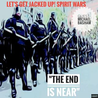 LET'S GET JACKED UP! SpiritWars-The END is NEAR