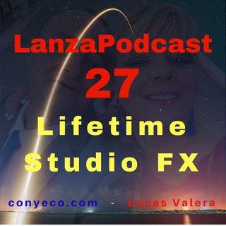 LanzaPodcast 27|Lifetime Studio FX – La Versión Lifetime, de por vida, de Pixel Studio FX y Social Studio FX|Review Bonuses