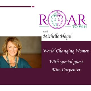 World Changing Women- with Kim Carpenter