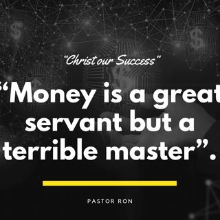 Money is a great servant but a terrible Master 🙌🏽🙏💕