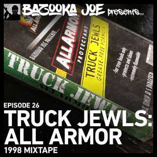 EP#26 - Truck Jewls: All Armor (1998 Mixtape)
