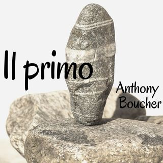 Il primo - Anthony Boucher