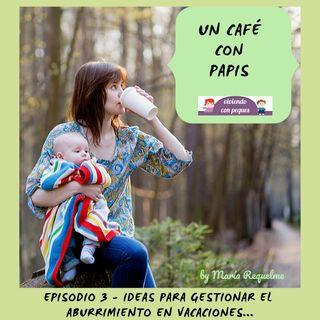Ideas para gestionar el aburrimiento infantil en vacaciones (episodio 3)