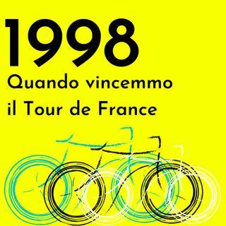 Ep. 1 - Il Tour del '98