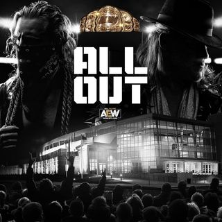 E72 - AEW: All Out + Positions 5 et 6 du top 10!