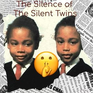 The Silence of The Silent Twins