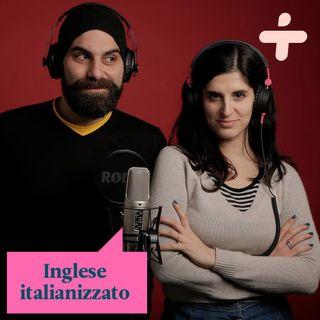 Inglese italianizzato o italiano inglesizzato?