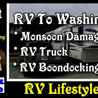 RV To Washington, Monsoon Damage, RV Boondocking & RV Trucks | RV Talk Radio Ep.90 #rvpodcast