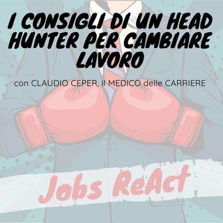 JR 06 | I consigli di un head hunter per cambiare lavoro - con Claudio Ceper