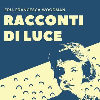 14 Francesca Woodman - La fotografa inquieta