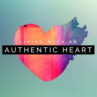 Living with an Authentic Heart - Part 2 - Greg Timms