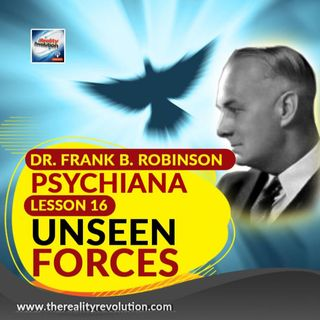 Dr  Frank B  Robinson Psychiana Lesson 16 Unseen Forces