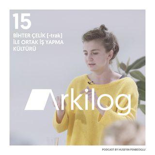 #15 diaLOG - Bihter Çelik ile Ortak İş Yapma Kültürü / Farklı Bir Tasarım Ofisi: -trak