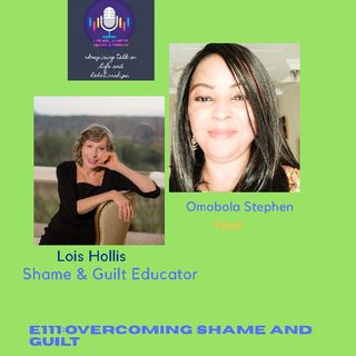E111: Overcoming Shame And Guilt With Lois Hollis