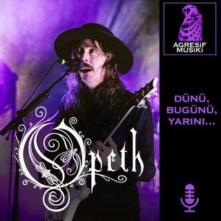 Opeth - Dünü, bugünü ve yarını