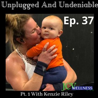 Ep 37. Body positivity, Disordered Eating And Parenthood. Part 1 with Kenzie Riley