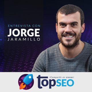 🥇 SEO en instituciones Bancarias con Jorge Jaramillo | TOP SEO