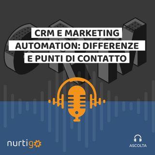 NURTIGO #5 // CRM e Marketing Automation: differenze e punti di contatto