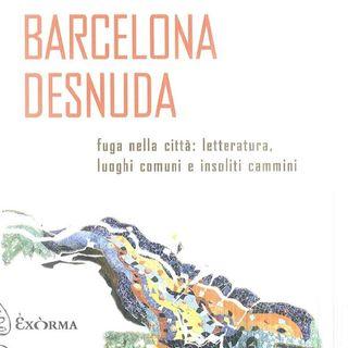 "Amaranta Sbardella ""Barcelona Desnuda"""