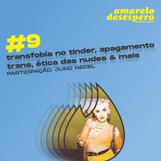 #9 Transfobia no Tinder, apagamento trans, ética das nudes & mais