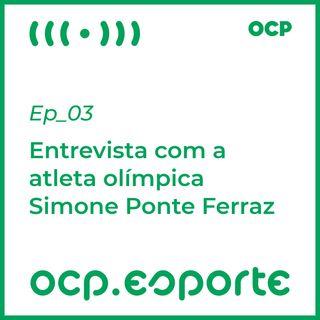 Entrevista com a atleta olímpica Simone Ponte Ferraz