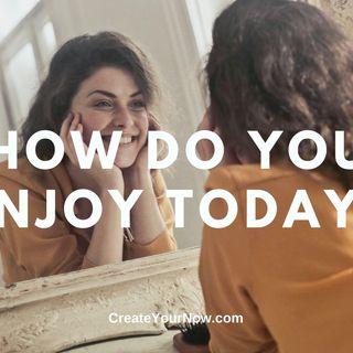 2062 How Do You Enjoy Today?