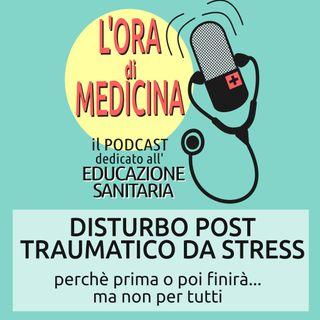 Ep.17 | Disturbo post traumatico da stress