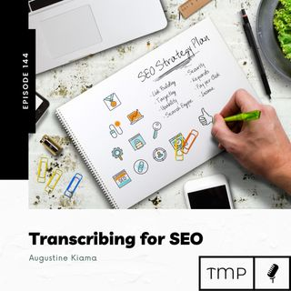 EP 144 : How to use Transcripts for organic reach