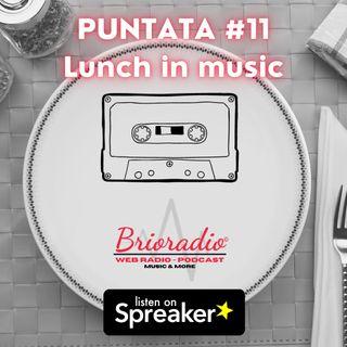 #BrioRadio - Puntata #11 - Lunch in music