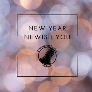New Year, Newish You | Why Do We Feel The Need? - 2 Corinthians 5