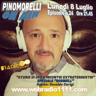 """Pino Morelli On Air"" Puntata n.25 ""Speciale Roswell"""