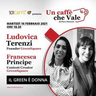 Ludovica Terenzi e Francesca Principe: Il green è donna