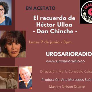 Héctor Ulloa, Don Chinche ¡Inolvidable!