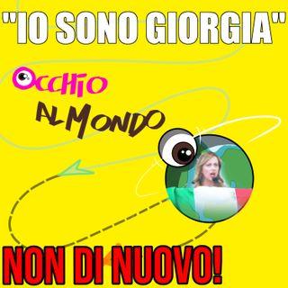 """""""Io sono Giorgia"""" ... non di nuovo!"""