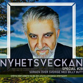 Nyhetsveckan Special 28 – Sorgen över Sverige med Billy Butt